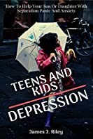 Teens and Kids Depression