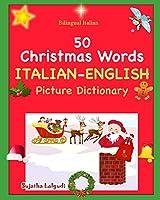 Bilingual Italian: 50 Christmas Words. Libro Natale: Italian English Picture Dictionary, Bilingual Picture Dictionary,Italian childrens book (Italian Edition), Italian Christmas Picture book (Bilingual Italian English Dictionary)