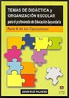 Temas de didáctica y organización escolar para el profesorado de educación secundaria : parte B de las oposiciones