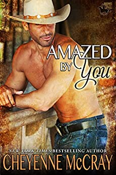 Amazed by You (Riding Tall 2 Book 1) by [McCray, Cheyenne]