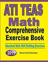 ATI TEAS Math Comprehensive Exercise Book: Abundant Math Skill Building Exercises