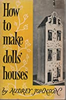 How to Make Dolls' Houses