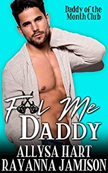 Fool Me Daddy: A Rock Star Romance (Daddy of the Month Club Book 2) by [Jamison, Rayanna, Hart, Allysa]