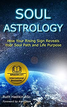 Soul Astrology: How Your Rising Sign Reveals Your Soul Path and Life Purpose by [Hadikin, Ruth]