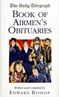The Daily Telegraph Book of Airmen's Obituaries