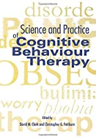 Science and Practice of Cognitive Behaviour Therapy (Cognitive Behaviour Therapy: Science and Practice)【洋書】 [並行輸入品]