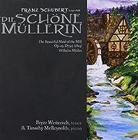 Franz Schubert: Die sch?ne M?llerin by Bryce Westervelt & R. Timothy Mcreynolds