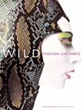 Wild: Fashion Untamed (Metropolitan Museum of Art Series)