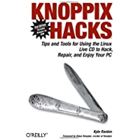 Knoppix Hacks: Tips and Tools for Using the Linux Live CD to Hack, Repair, and Enjoy Your PC