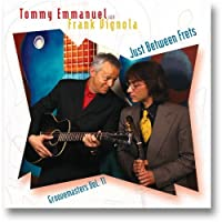 Just Between Frets : Groovemasters Vol. 11 by Tommy Emmanuel (2010-02-16)