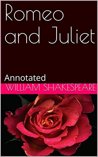 Romeo and Juliet: Annotated (English Edition)