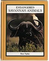Endangered Savannah Animals (The Endangered Animals)