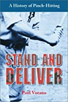 Stand and Deliver: A History of Pinch-Hitting