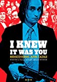 I Knew It Was You: Rediscovering John Cazale by John Cazale