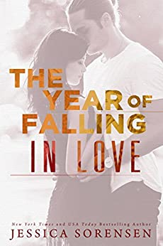 The Year of Falling in Love (Sunnyvale Series Book 2) by [Sorensen, Jessica]