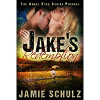 Jake's Redemption: The Angel Eyes Series Prequel (English Edition)