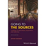 Going to the Sources: A Guide to Historical Research and Writing
