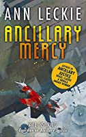 Ancillary Mercy: The conclusion to the trilogy that began with ANCILLARY JUSTICE (Imperial Radch)