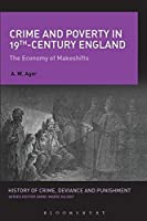 Crime and Poverty in 19th-Century England (History of Crime, Deviance, and Punishment)