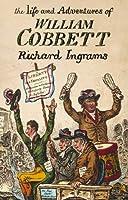 The Life and Adventures of William Cobbett