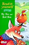 Read It Yourself Level 2 Sly Fox And Little Red Hen