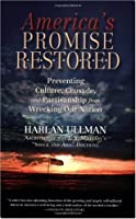 America's Promise Restored: Preventing Culture, Crusade and Partisanship from Wrecking Our Nation