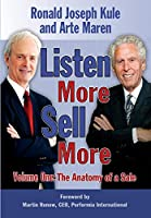 Listen More Sell More: Volume One: The Anatomy of a Sale