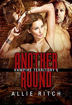 Another Round (Vampire Territory Book 5) by [Ritch, Allie]