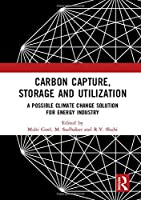 Carbon Capture, Storage and Utilization: A Possible Climate Change Solution for Energy Industry