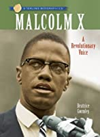 Malcolm X: A Revolutionary Voice (Sterling Biographies)