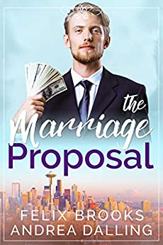The Marriage Proposal (Poor Little Billionaires Book 1) by [Brooks, Felix, Dalling, Andrea]