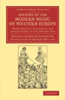 History of the Modern Music of Western Europe: From the First Century of the Christian Era to the Present Day (Cambridge Library Collection - Music)