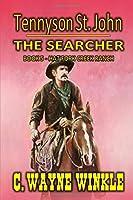 Tennyson 'Ten' St. John - The Searcher - Hat Fork Creek Ranch: Book 5