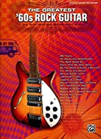 The Greatest '60s Rock Guitar: Authentic Guitar Tab Edition
