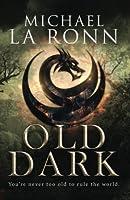 Old Dark (Last Dragon Lord)