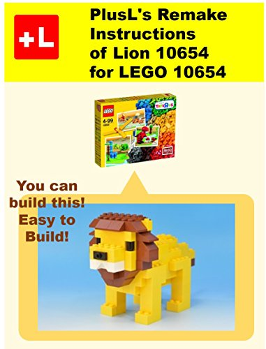 PlusL's Remake Instructions of Lion 10654 for LEGO 10654 : You can