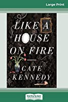 Like a House on Fire (16pt Large Print Edition)