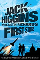 First Strike. Jack Higgins with Justin Richards (Chance Twins)