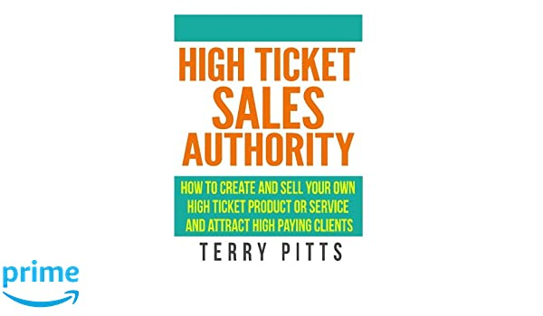 amazon high ticket sales authority how to create and sell your