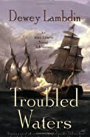 Troubled Waters: An Alan Lewrie Naval Adventure (Alan Lewrie Naval Adventures)
