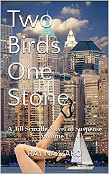 Two Birds One Stone: A Jill Scoville Novel of Suspense Volume 1 (Jill Scoville Novels of Suspense) (English Edition)