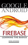 Google Android Firebase: Learning the Basics (English Edition)