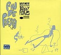 Fin De Fiesta: Blue Note By Bobby Flores