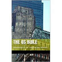 The QS bible: Adventures in the Construction Industry.