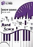バンドスコアピースBP1903 SNOW SOUND / [Alexandros] ~JR東日本 2016-2017 JR SKISKI CMソング