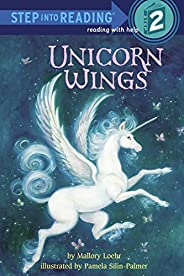 Unicorn Wings (Step into Reading)