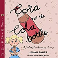 Cora and the Cola Bottle: Understanding Emotions (The Care and Share Collection)