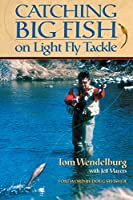 Catching Big Fish on Light Fly Tackle
