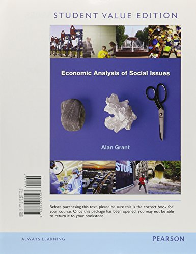 Download Economic Analysis of Social Issues, Student Value Edition Plus MyLab Economics with Pearson eText (1-Semester Access) -- Access Card Package 0134098382