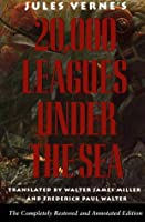 Twenty Thousand Leagues Under the Sea/Completely Restored and Annotated